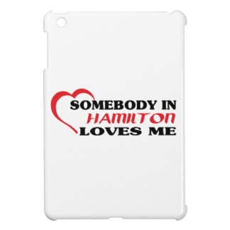 Somebody in Hamilton loves me Cover For The iPad Mini