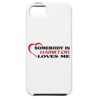 Somebody in Hamilton loves me iPhone 5 Covers