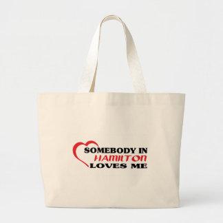 Somebody in Hamilton loves me Large Tote Bag