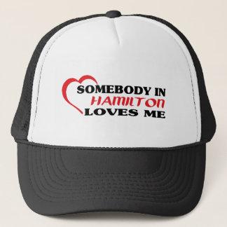 Somebody in Hamilton loves me Trucker Hat