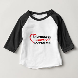 Somebody in Kingston loves me Baby T-Shirt