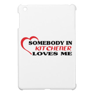 Somebody in Kitchener loves me Cover For The iPad Mini