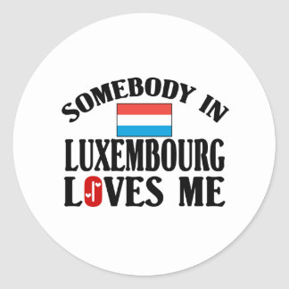 Somebody In Luxembourg Classic Round Sticker