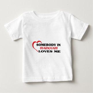 Somebody in Markham loves me Baby T-Shirt