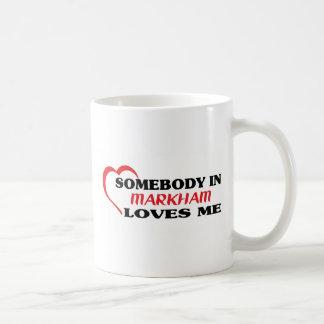 Somebody in Markham loves me Coffee Mug