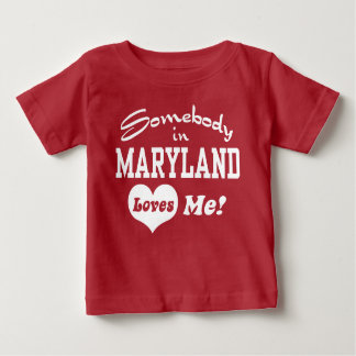 Somebody In Maryland Loves Me Baby T-Shirt