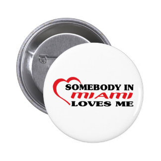 Somebody in Miami loves me t shirt 2 Inch Round Button