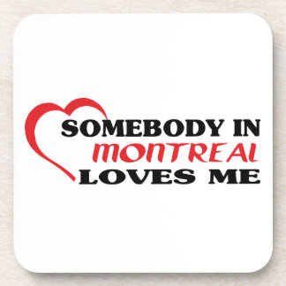 Somebody in Montreal loves me Coaster