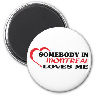 Somebody in Montreal loves me Magnet