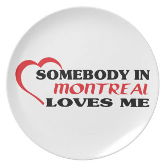 Somebody in Montreal loves me Plate