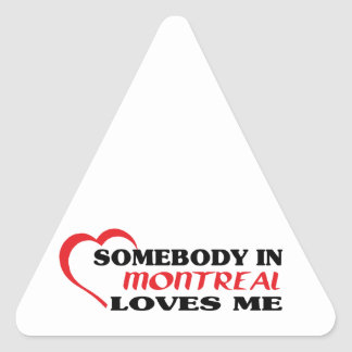 Somebody in Montreal loves me Triangle Sticker