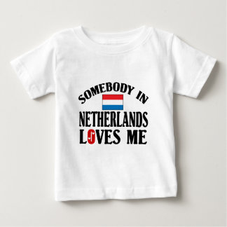Somebody In Netherlands Loves Me Baby T-Shirt