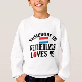 Somebody In Netherlands Loves Me Sweatshirt