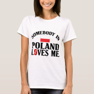 Somebody In Poland Loves Me T-Shirt