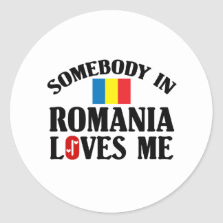 Somebody In Romania Round Sticker