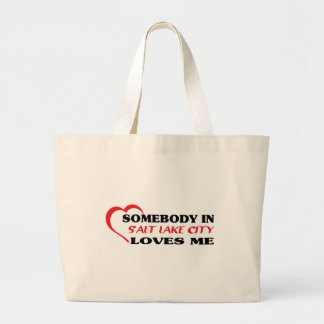 Somebody in Salt Lake City loves me t shirt Large Tote Bag