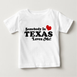 Somebody In Texas Loves Me Baby T-Shirt