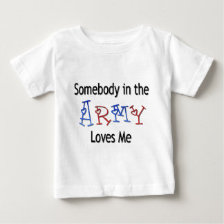 Somebody in the Army Loves Me Baby T-Shirt