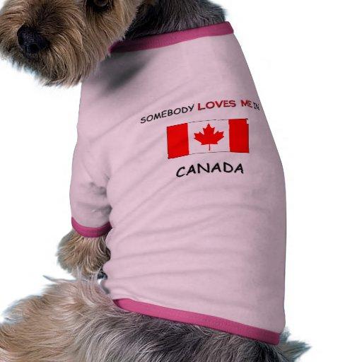 Somebody Loves Me In CANADA Doggie Shirt
