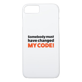 Somebody must have changed MY CODE! Case-Mate iPhone Case