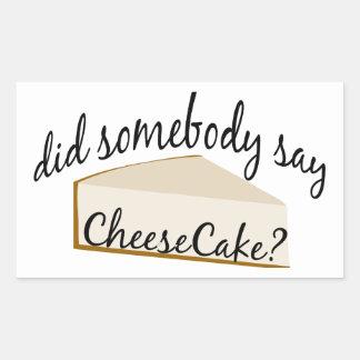 Somebody Say Cheesecake? Sticker