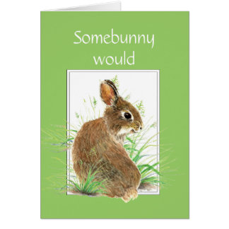 Somebunny says Thanks Fun and Humor Cute Bunny Card