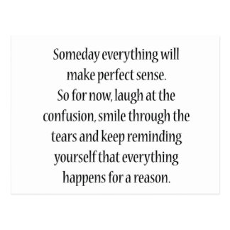 Someday Everything will make Perfect Sense Postcard