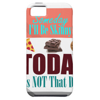 Someday I'll Be Skinny iPhone 5 Cover