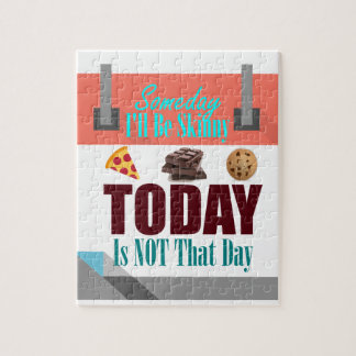 Someday I'll Be Skinny Jigsaw Puzzle