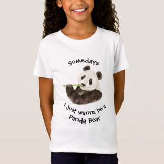 Somedays I just want to be a  Panda Bear Fun Quote T-Shirt
