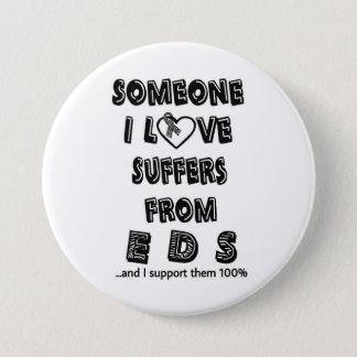 Someone I Love...EDS 3 Inch Round Button