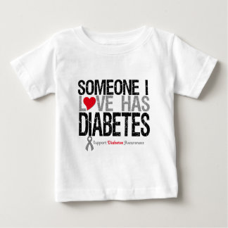 Someone I Love Has Diabetes Baby T-Shirt