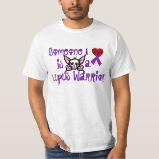 Someone I love....is a Lupus Warrior T-Shirt