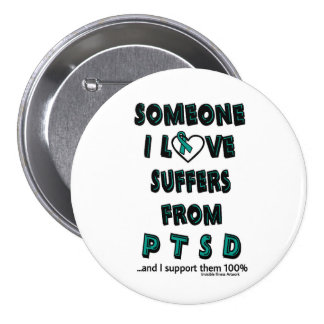 Someone I Love...PTSD 3 Inch Round Button