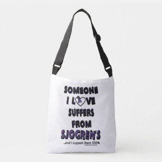 Someone I Love...Sjogren's Crossbody Bag
