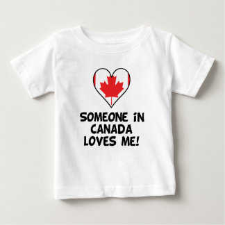 Someone In Canada Loves Me Baby T-Shirt
