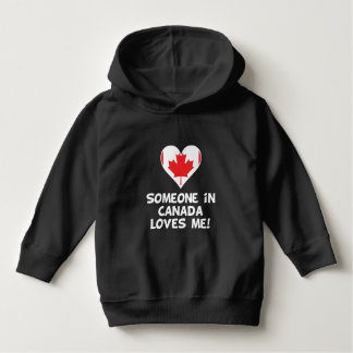 Someone In Canada Loves Me Hoodie