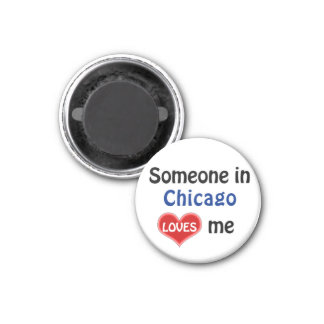Someone in Chicago loves me Magnet