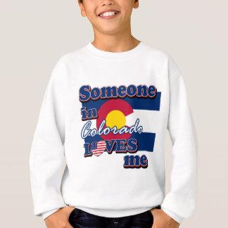 Someone in Colorado loves me Sweatshirt