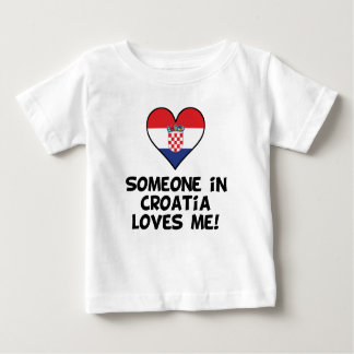 Someone In Croatia Loves Me Baby T-Shirt