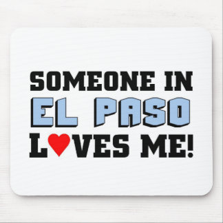 Someone in El Paso Loves me Mouse Pad