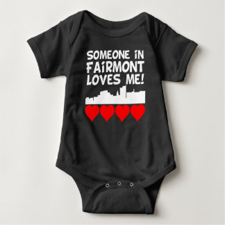 Someone In Fairmont West Virginia Loves Me Baby Bodysuit