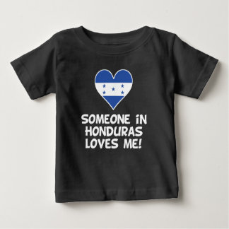 Someone In Honduras Loves Me Baby T-Shirt