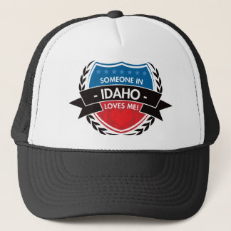 Someone In Idaho Loves Me Trucker Hat