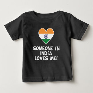 Someone In India Loves Me Baby T-Shirt