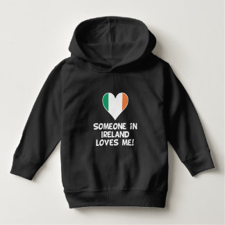 Someone In Ireland Loves Me Hoodie