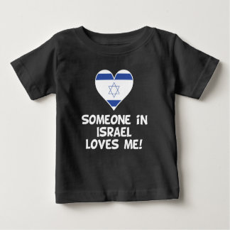 Someone In Israel Loves Me Baby T-Shirt