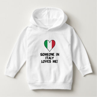 Someone In Italy Loves Me Hoodie