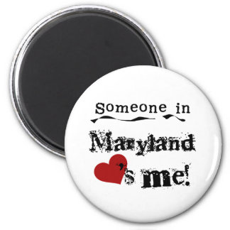 Someone In Maryland Loves Me Magnet