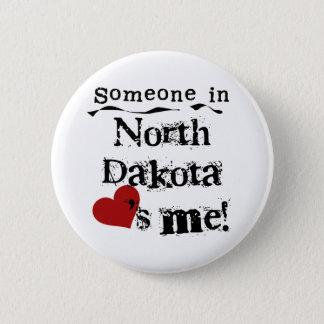 Someone In North Dakota Loves Me 2 Inch Round Button